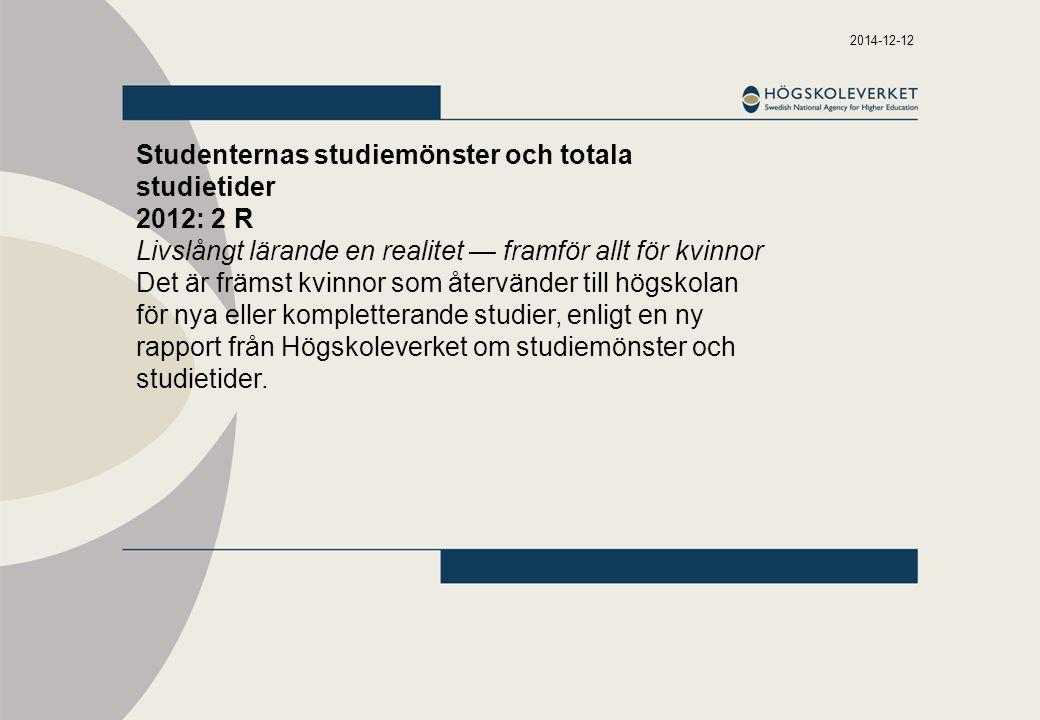 Studenternas studiemönster och totala studietider 2012: 2 R