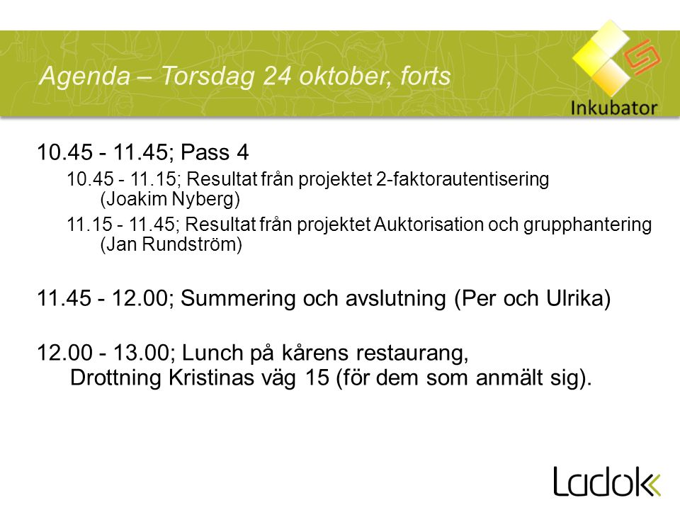 Agenda – Torsdag 24 oktober, forts