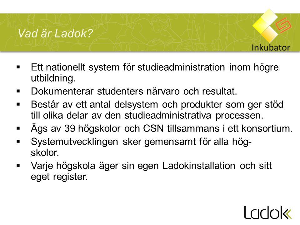 Vad är Ladok Ett nationellt system för studieadministration inom högre utbildning. Dokumenterar studenters närvaro och resultat.