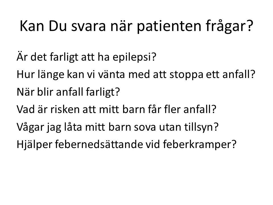 Kan Du svara när patienten frågar