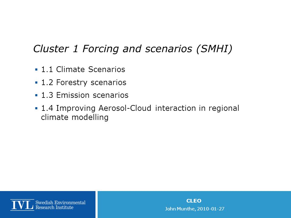 Cluster 1 Forcing and scenarios (SMHI)