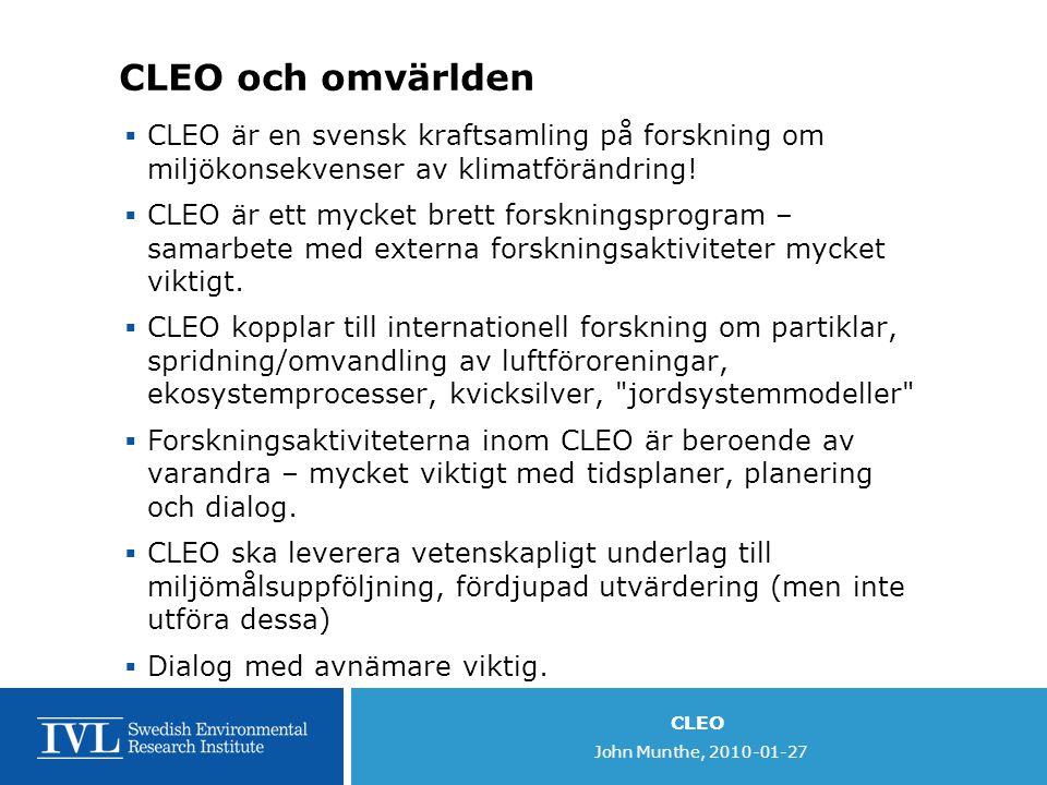 CLEO och omvärlden CLEO är en svensk kraftsamling på forskning om miljökonsekvenser av klimatförändring!