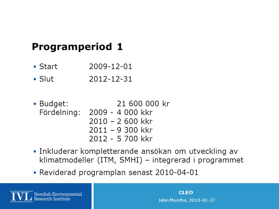 Programperiod 1 Start 2009-12-01 Slut 2012-12-31