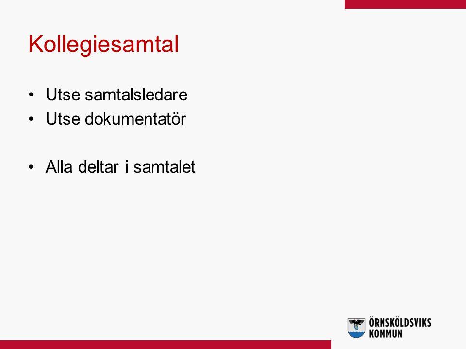 Kollegiesamtal Utse samtalsledare Utse dokumentatör