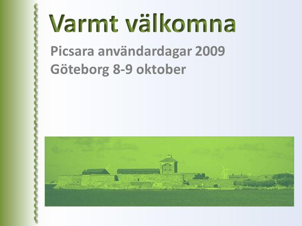 Varmt välkomna Picsara användardagar 2009 Göteborg 8-9 oktober