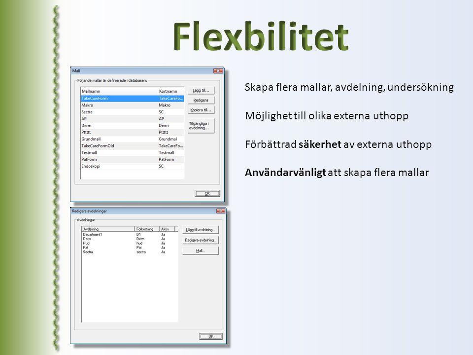 Flexbilitet Skapa flera mallar, avdelning, undersökning