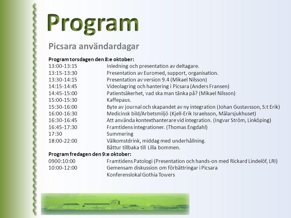 Program Picsara användardagar Program torsdagen den 8:e oktober: