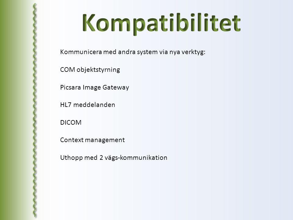 Kompatibilitet Kommunicera med andra system via nya verktyg: