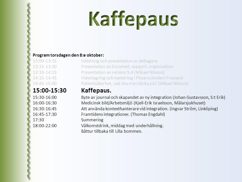 Kaffepaus 15:00-15:30 Kaffepaus. Program torsdagen den 8:e oktober: