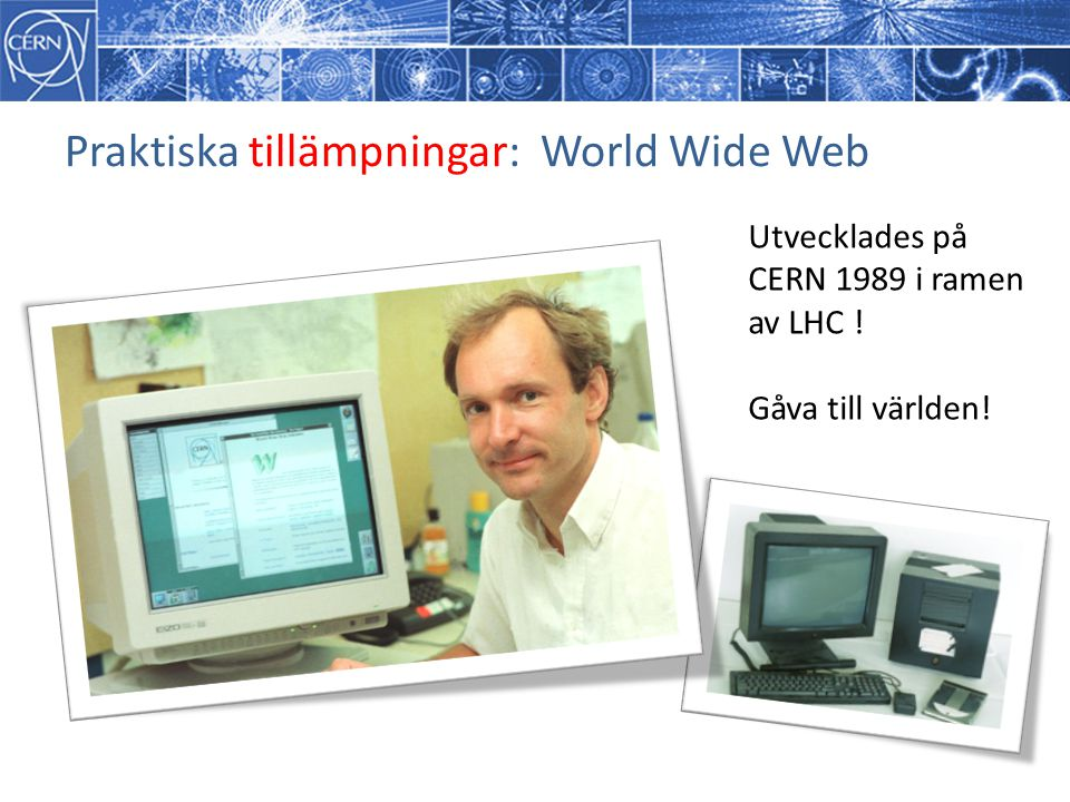 Praktiska tillämpningar: World Wide Web