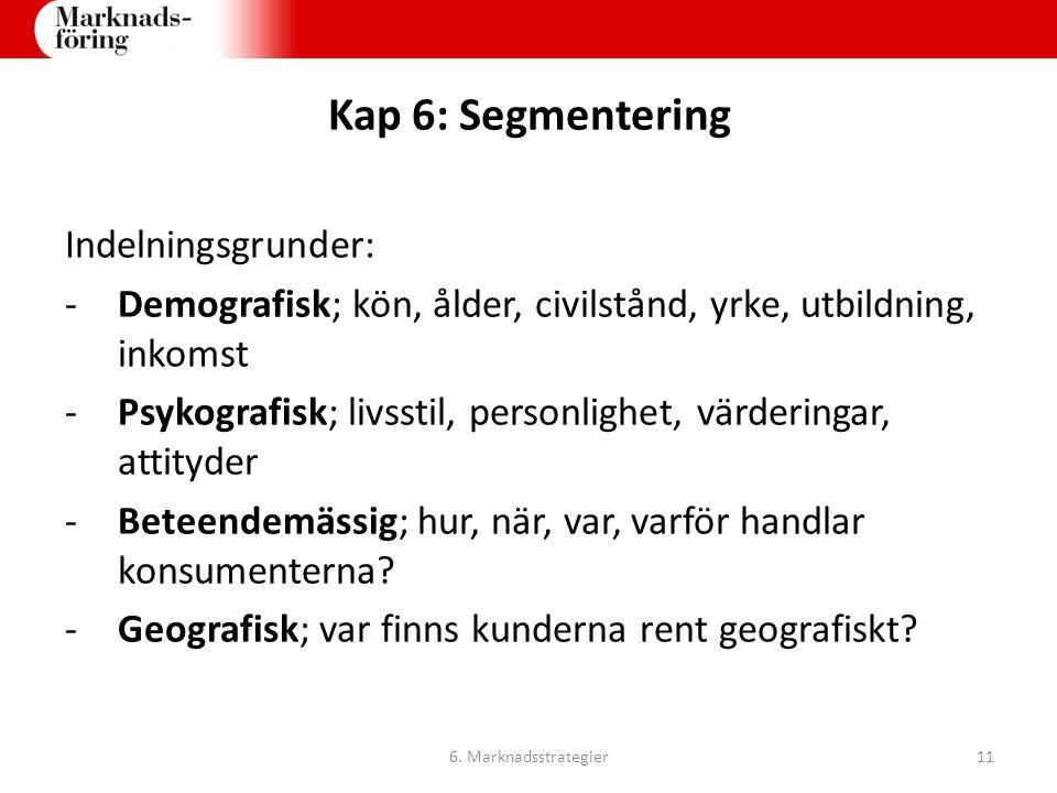 Kap 6: Segmentering Indelningsgrunder: