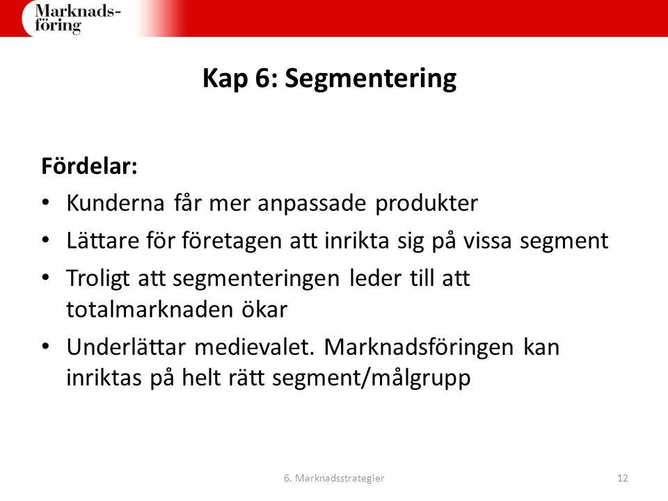 Kap 6: Segmentering Fördelar: Kunderna får mer anpassade produkter