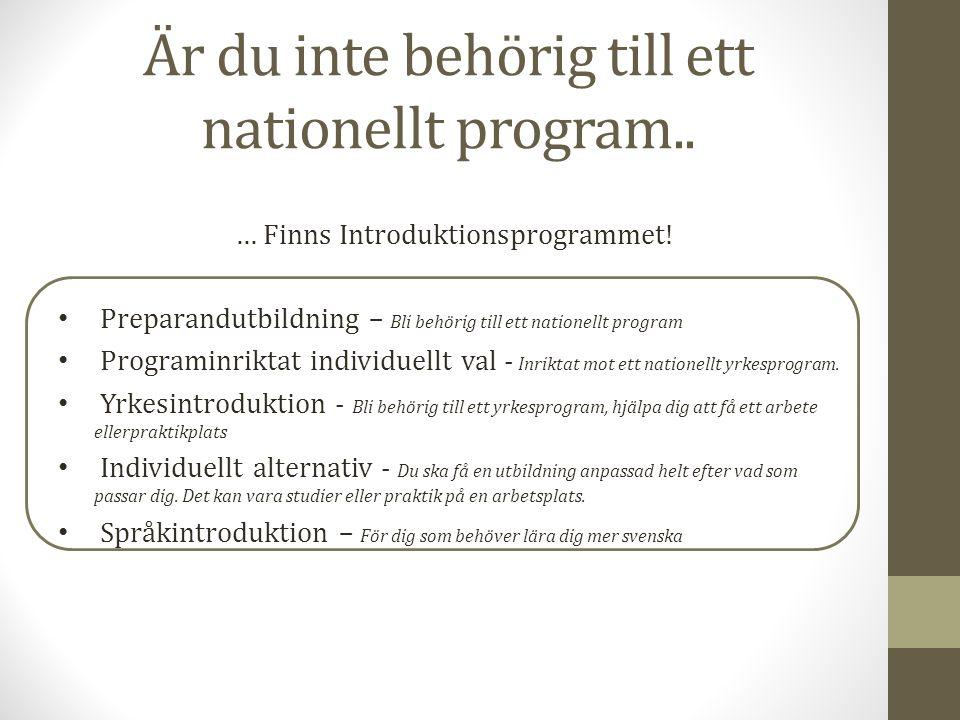 Är du inte behörig till ett nationellt program..