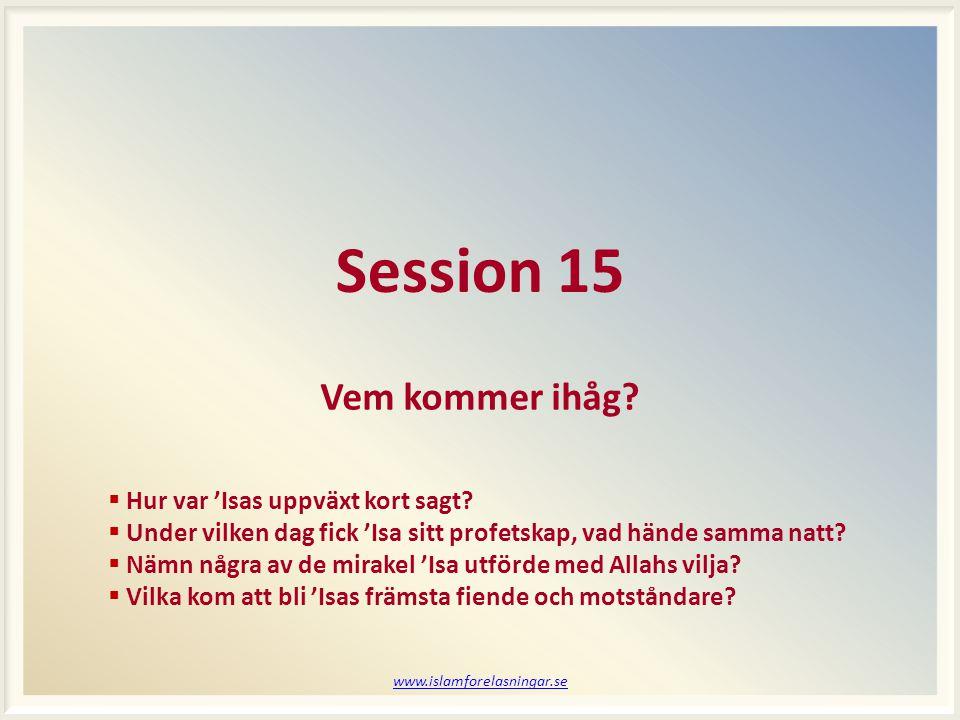 Session 15 Vem kommer ihåg Hur var 'Isas uppväxt kort sagt