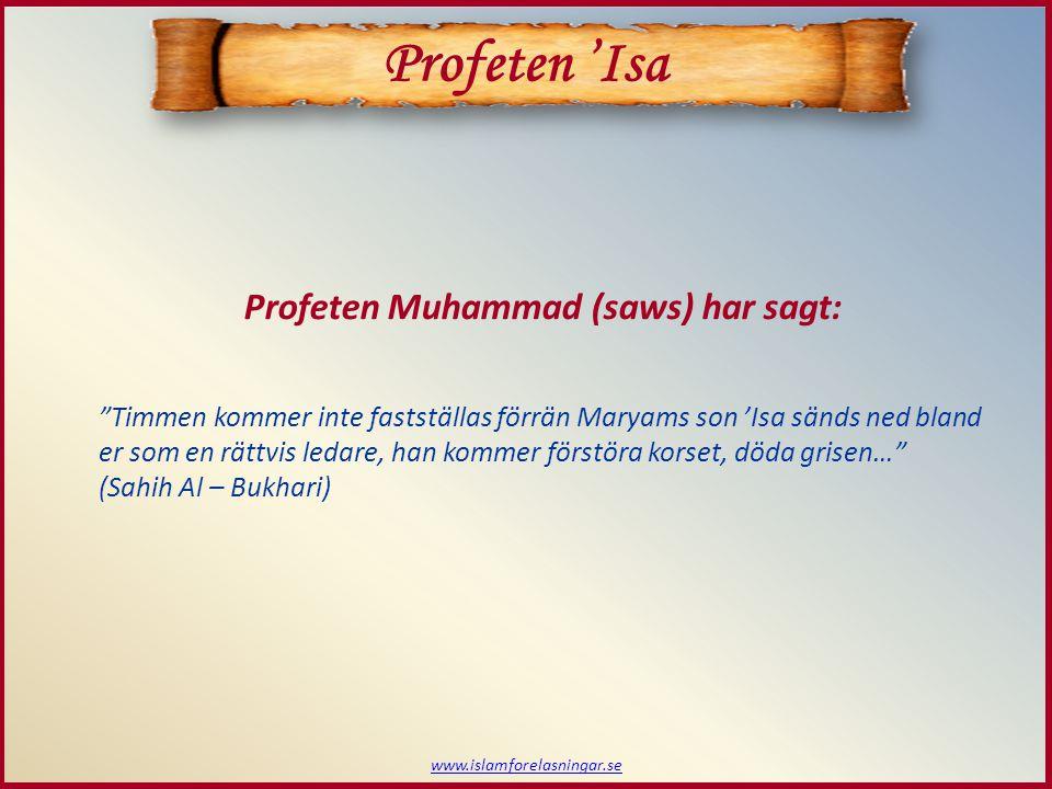 Profeten 'Isa Profeten Muhammad (saws) har sagt: