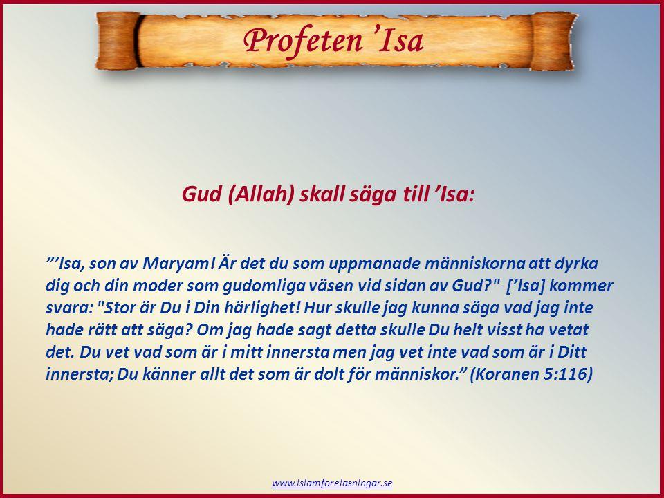 Profeten 'Isa Gud (Allah) skall säga till 'Isa: