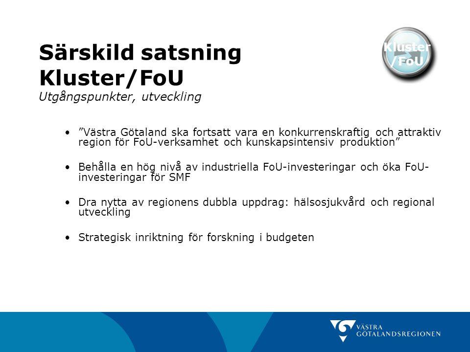Särskild satsning Kluster/FoU Utgångspunkter, utveckling