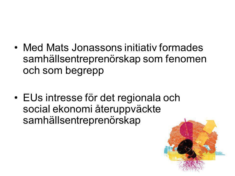Med Mats Jonassons initiativ formades samhällsentreprenörskap som fenomen och som begrepp