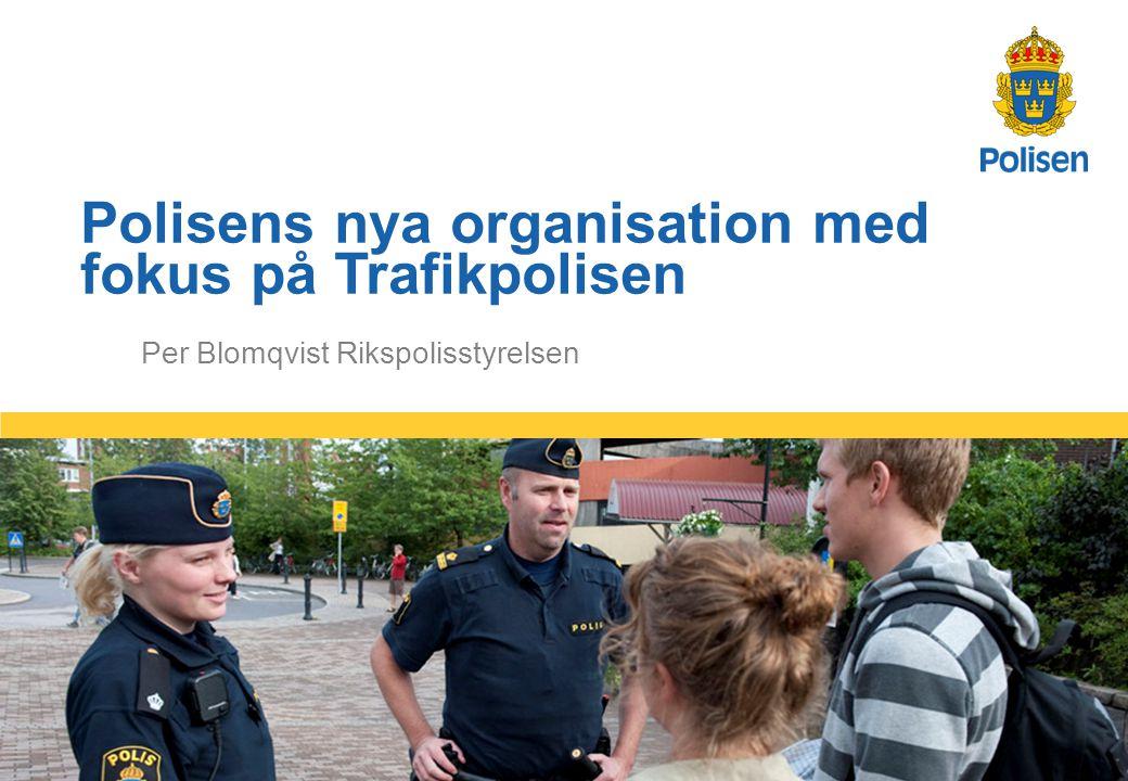 Polisens nya organisation med fokus på Trafikpolisen
