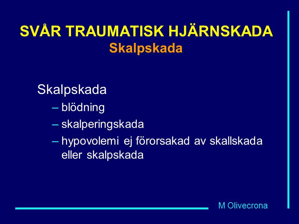 SVÅR TRAUMATISK HJÄRNSKADA Skalpskada