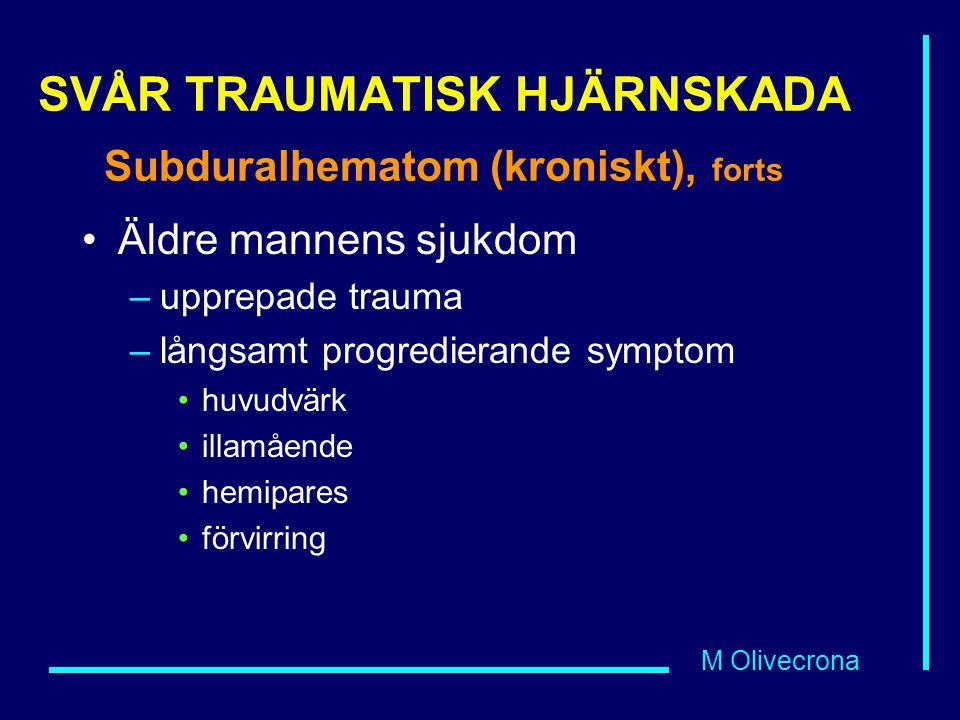SVÅR TRAUMATISK HJÄRNSKADA Subduralhematom (kroniskt), forts