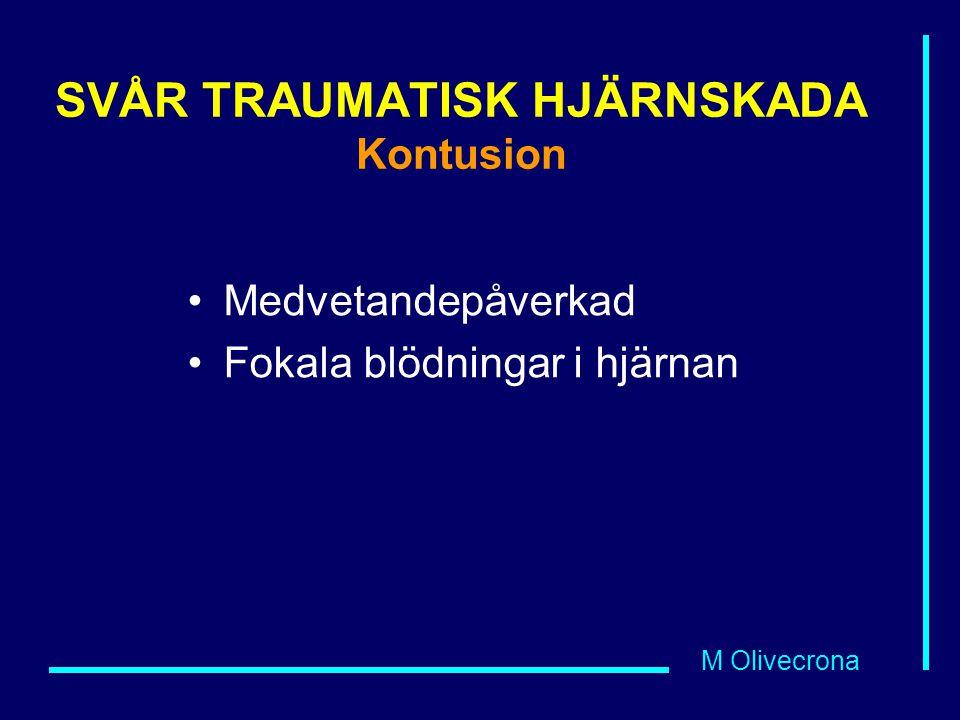 SVÅR TRAUMATISK HJÄRNSKADA Kontusion