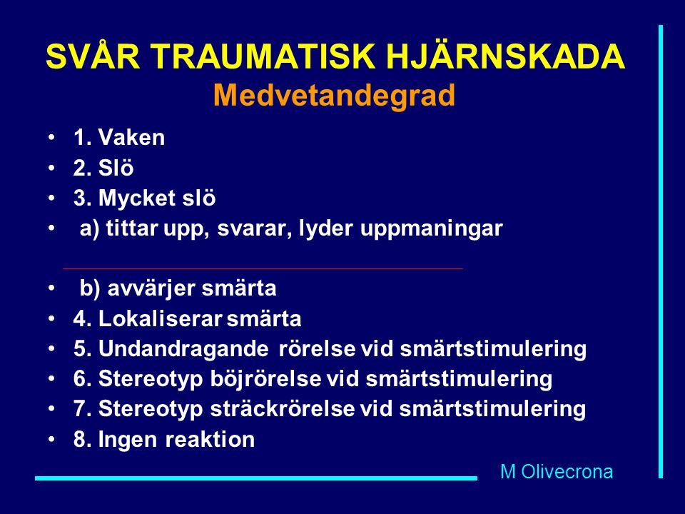SVÅR TRAUMATISK HJÄRNSKADA Medvetandegrad