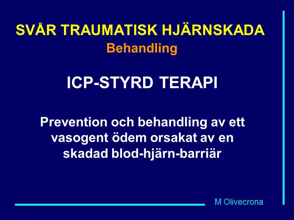 SVÅR TRAUMATISK HJÄRNSKADA Behandling