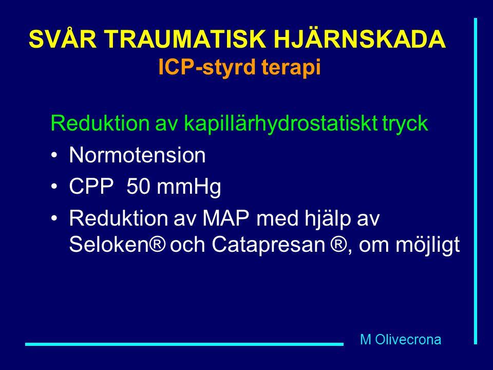 SVÅR TRAUMATISK HJÄRNSKADA ICP-styrd terapi