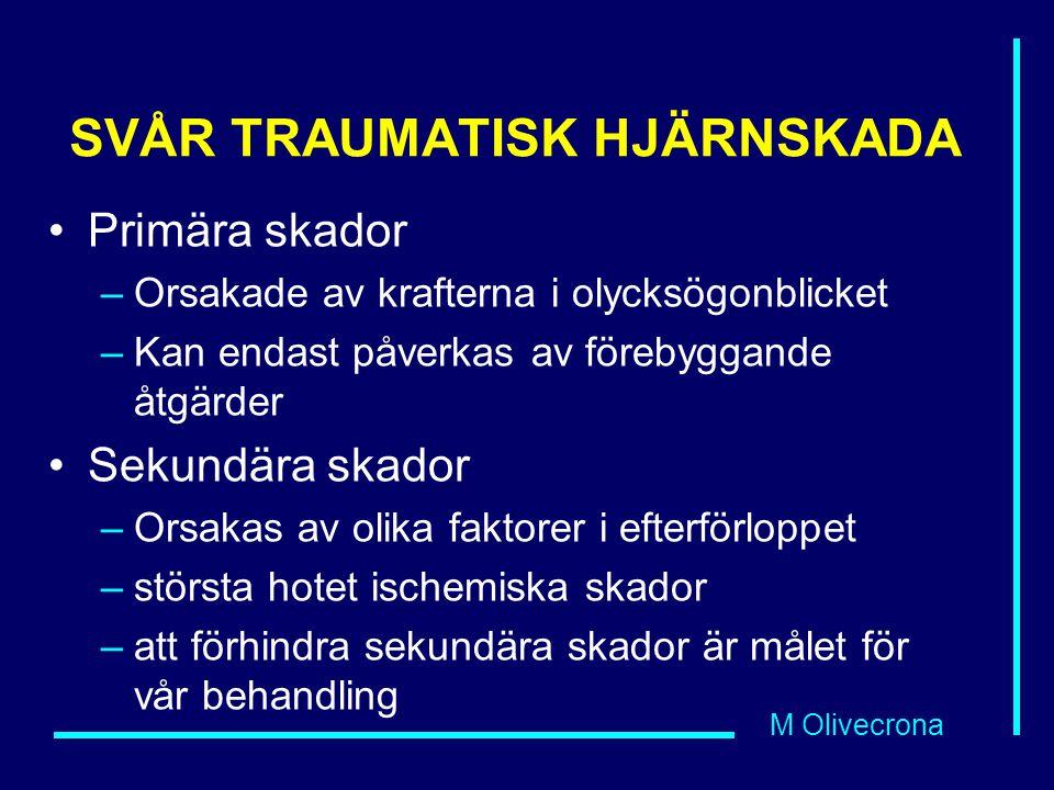SVÅR TRAUMATISK HJÄRNSKADA