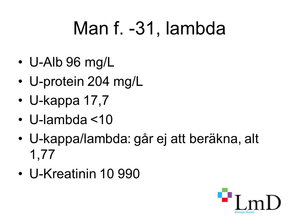 Man f. -31, lambda U-Alb 96 mg/L U-protein 204 mg/L U-kappa 17,7
