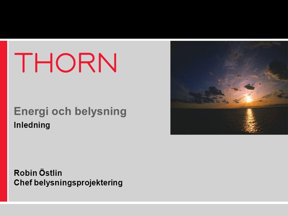 Energi och belysning Inledning Robin Östlin