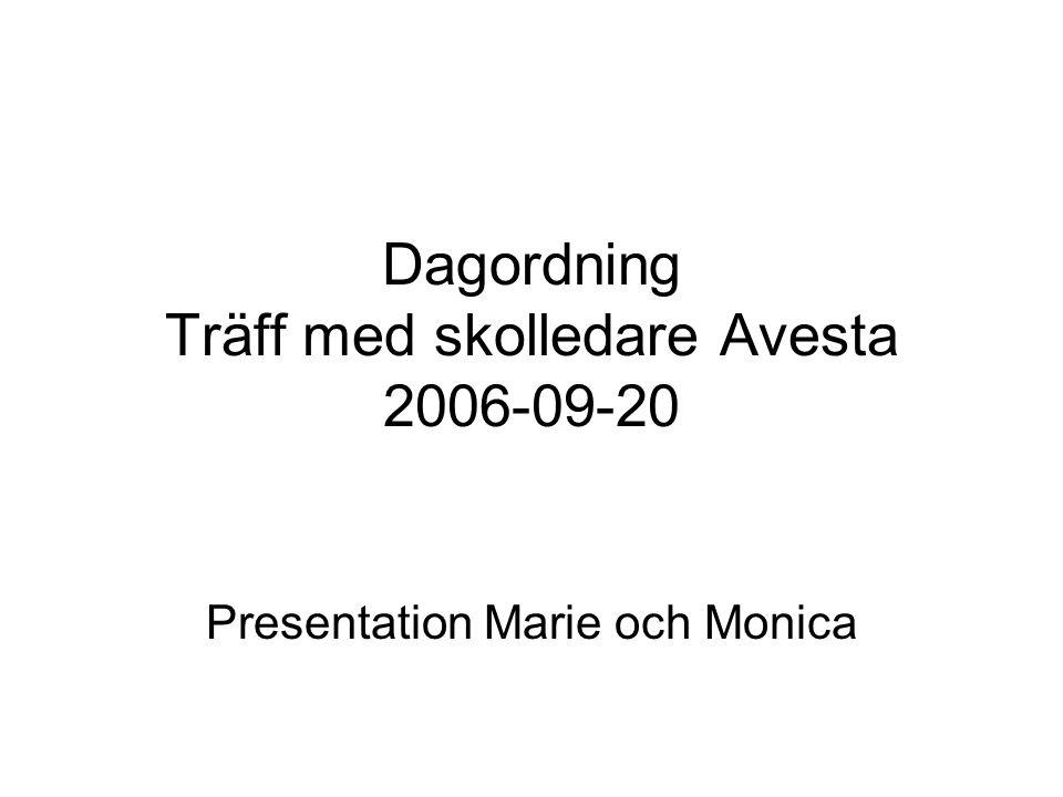 Dagordning Träff med skolledare Avesta 2006-09-20