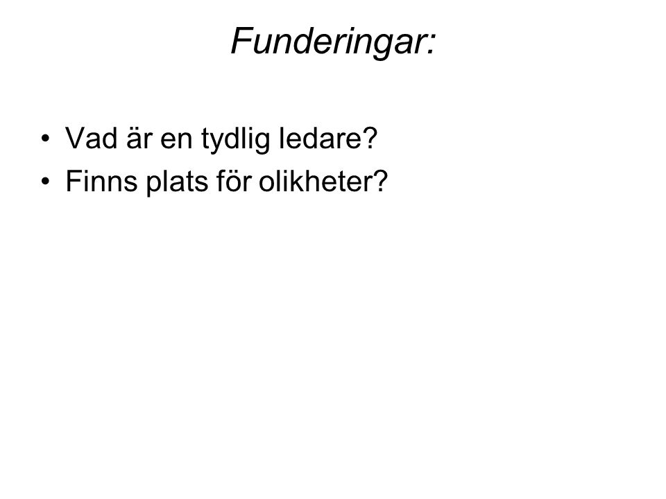 Funderingar: Vad är en tydlig ledare Finns plats för olikheter