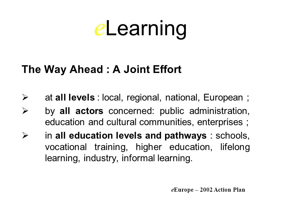 eLearning The Way Ahead : A Joint Effort