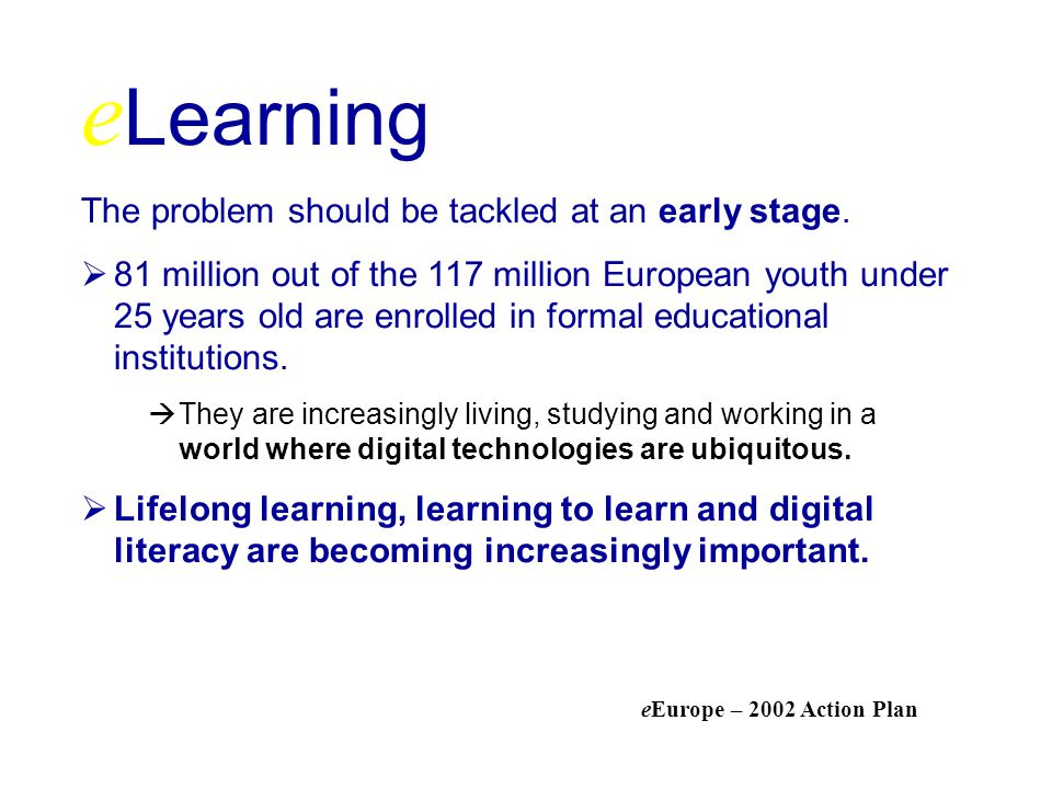 eLearning The problem should be tackled at an early stage.