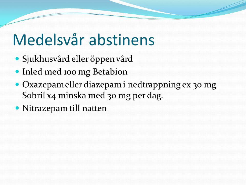 Medelsvår abstinens Sjukhusvård eller öppen vård