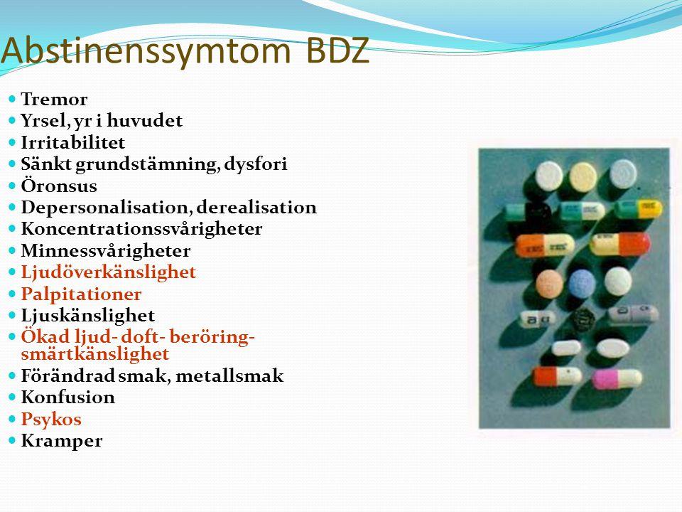 Abstinenssymtom BDZ Tremor Yrsel, yr i huvudet Irritabilitet