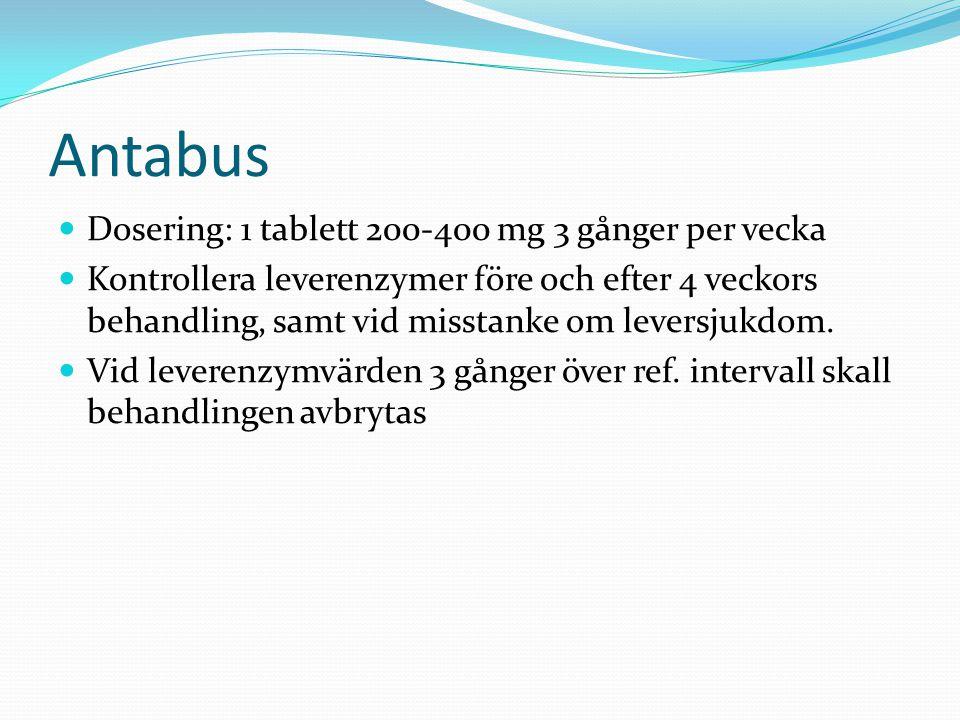 Antabus Dosering: 1 tablett 200-400 mg 3 gånger per vecka