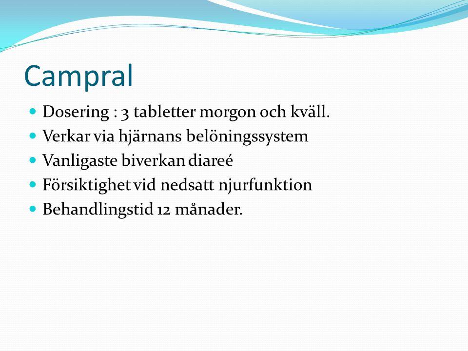 Campral Dosering : 3 tabletter morgon och kväll.