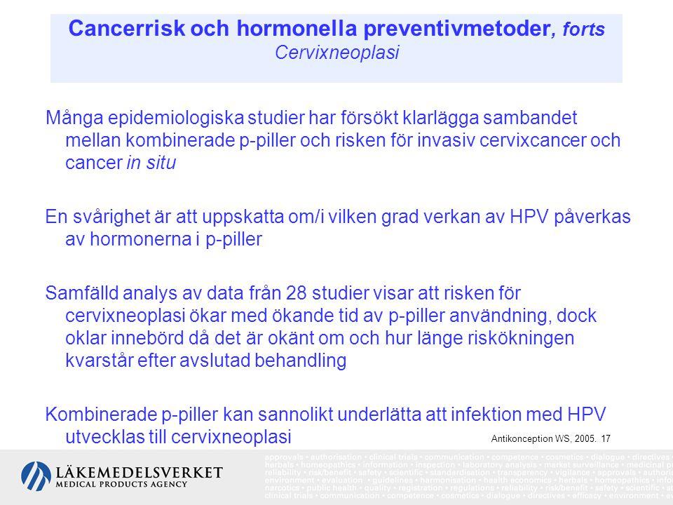 Cancerrisk och hormonella preventivmetoder, forts Cervixneoplasi