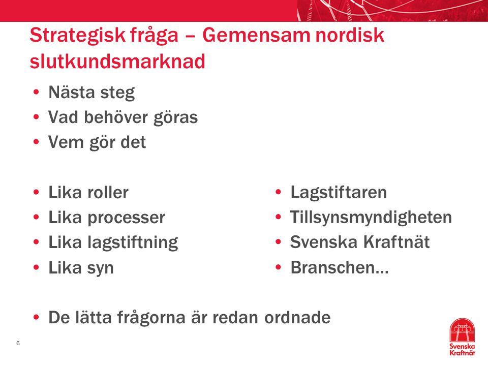 Strategisk fråga – Gemensam nordisk slutkundsmarknad