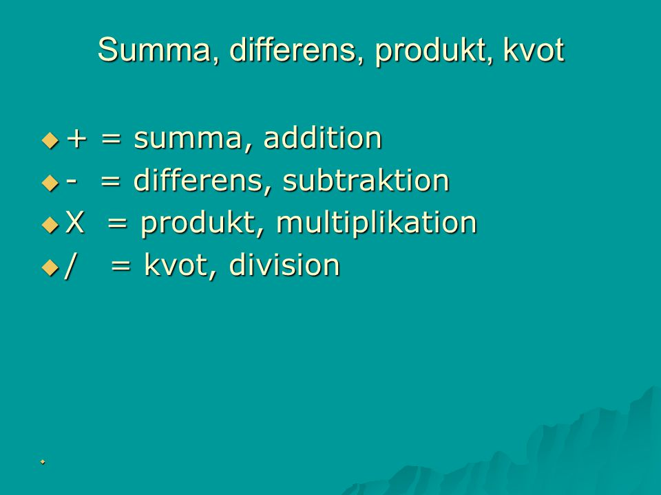 Summa, differens, produkt, kvot