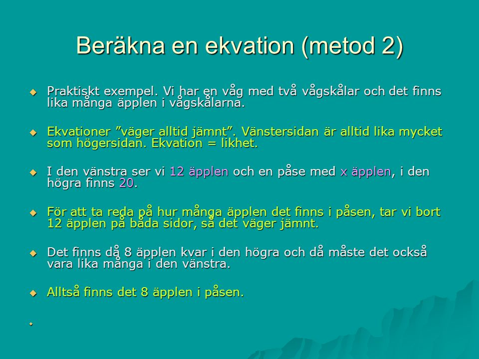Beräkna en ekvation (metod 2)
