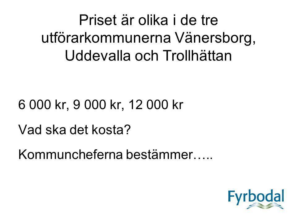 Priset är olika i de tre utförarkommunerna Vänersborg, Uddevalla och Trollhättan