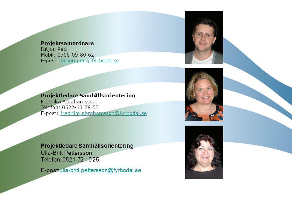 Projektsamordnare Fatjon Peci Mobil: 0706-09 80 62 E-post: fatjon