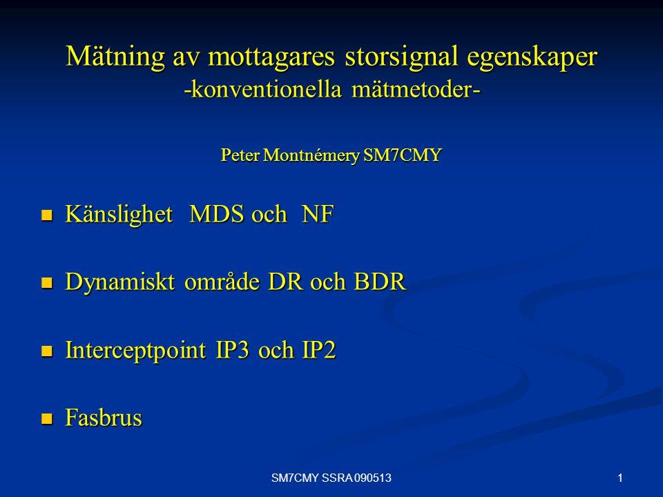Mätning av mottagares storsignal egenskaper -konventionella mätmetoder- Peter Montnémery SM7CMY