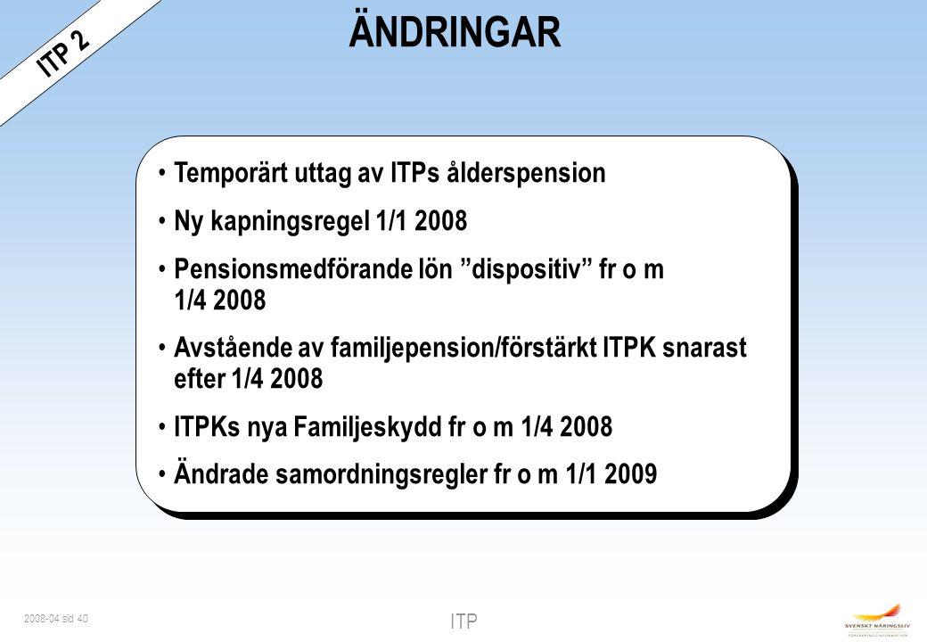 ÄNDRINGAR ITP 2 Temporärt uttag av ITPs ålderspension