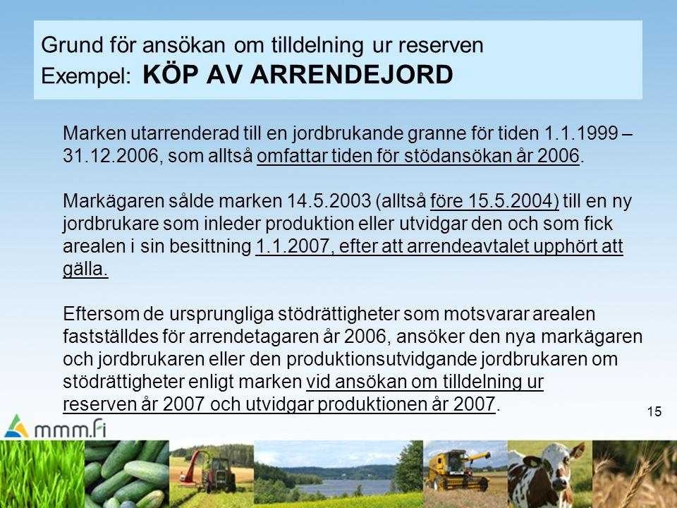 Grund för ansökan om tilldelning ur reserven Exempel: KÖP AV ARRENDEJORD