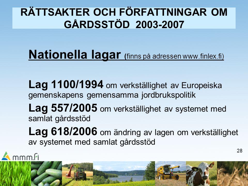 RÄTTSAKTER OCH FÖRFATTNINGAR OM GÅRDSSTÖD 2003-2007